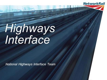 Highways Interface National Highways Interface Team.