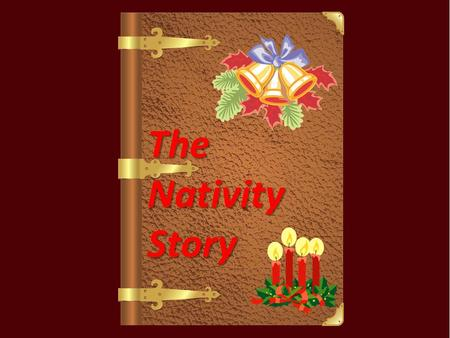 The Nativity Story TheNativityStory Angel Gabriel came down one night, to tell Joseph Mary was having a baby and She was to name it Jesus the son of.