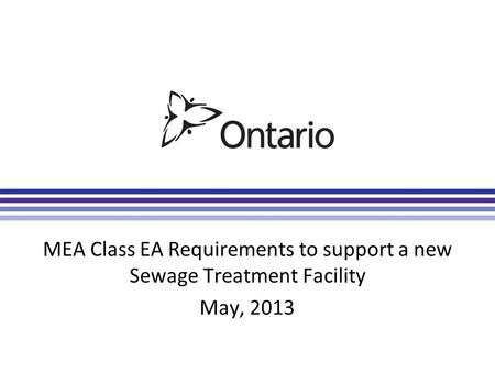 MEA Class EA Requirements to support a new Sewage Treatment Facility May, 2013.