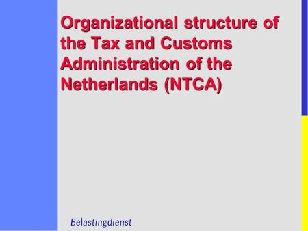 Organizational structure of the Tax and Customs Administration of the Netherlands (NTCA)