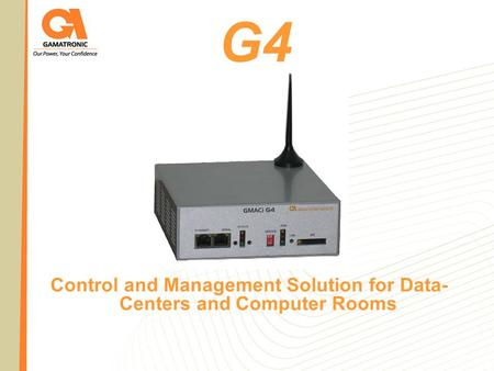 G4 Control and Management Solution for Data- Centers and Computer Rooms.