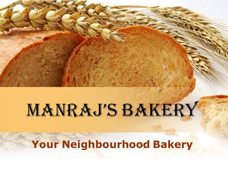 Manraj's Bakery Your Neighbourhood Bakery. Some of your favourites Cookies Cakes Bagels Rolls Breads Pastries And so much more Savoury and Sweet Goodies.