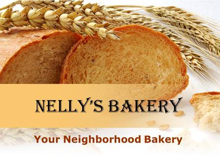 Nelly's bakery Your Neighborhood Bakery. Some of your Favorites Cookies Cakes Bagels Rolls Breads Pastries And so much more Savory a Sweet Goodies.