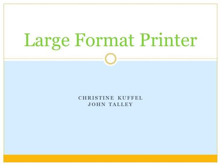 CHRISTINE KUFFEL JOHN TALLEY Large Format Printer.