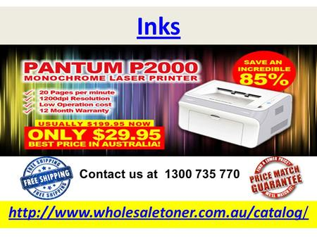 Inks  Contact us at 1300 735 770.