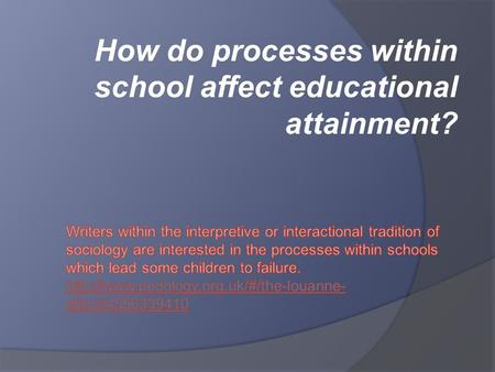 How do processes within school affect educational attainment?