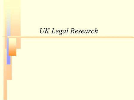 UK Legal Research.