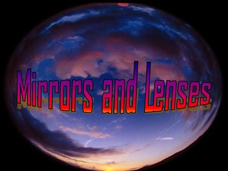 What's up with the following pictures? Lens – a curved, transparent object that forms an image by refracting light. thicker *Convex lens – a lens that.