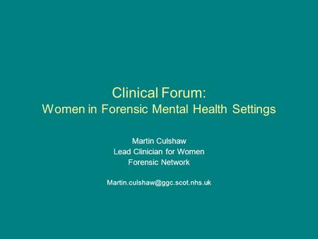 Clinical Forum: Women in Forensic Mental Health Settings