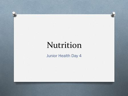 Nutrition Junior Health Day 4. Nutrients O Substances in food that the body requires for proper growth, maintenance, and functioning. O There are 6 classes.