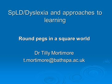 SpLD/Dyslexia and approaches to learning