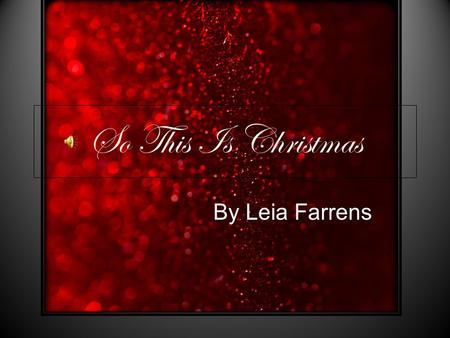So This Is Christmas By Leia Farrens. Topics Shopping Music Favorites Movies.