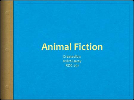 Animal fiction appears in many different forms but all of the stories include one or more animals as the focus of the story Fiction is defined in the.