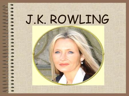 "J.K. ROWLING. Author of the Widely Famous ""Harry Potter"" Series: Harry Potter and the Sorcerer's Stone (originally Philosopher's Stone, but changed for."