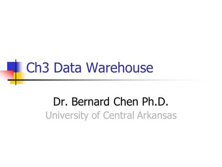 Dr. Bernard Chen Ph.D. University of Central Arkansas