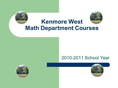 Kenmore West Math Department Courses 2010-2011 School Year.