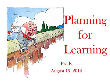 Planning for Learning Pre-K August 19, 2014. Mingle to Music.