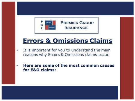 Errors & Omissions Claims It is important for you to understand the main reasons why Errors & Omissions claims occur. Here are some of the most common.