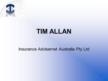 1 TIM ALLAN Insurance Advisernet Australia Pty Ltd.