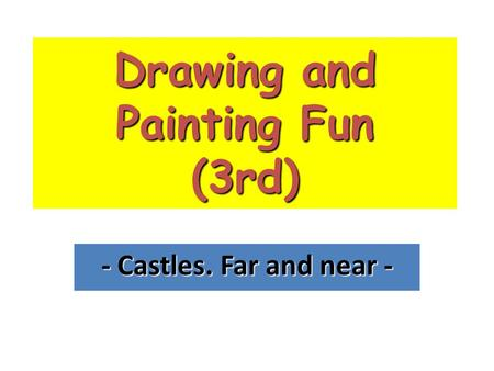 Drawing and Painting Fun (3rd) - Castles. Far and near -