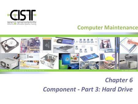 CompTIA A+ Guide to Managing & Maintaining Your PC By: JEAN ANDREW Computer Maintenance Chapter 6 Component - Part 3: Hard Drive.