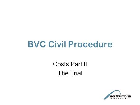 BVC Civil Procedure Costs Part II The Trial. Costs Proportionality - Giambrone v JMC Holidays Ltd [2003] 1 All ER 982 Conduct - (44.3) and 44.5 Groupama.