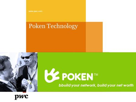 Poken Technology www.pwc.com bbuild your network, build your net worth.