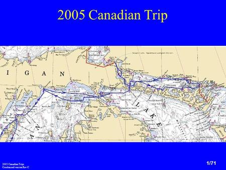 2005 Canadian Trips Condensed version Rev C 1/71 2005 Canadian Trip.