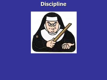 Discipline. Discipline: 1. Train by instruction and practice; esp. to teach self-control 2. Punish in order to gain control or enforce obedience Discipline: