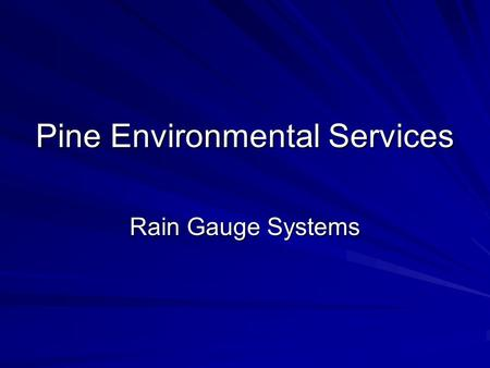 Pine Environmental Services Rain Gauge Systems. Pine Environmental Services, LLC. Pine Environmental Services, LLC. The Environmental Supply And Support.