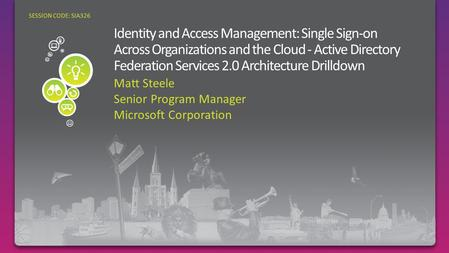 Matt Steele Senior Program Manager Microsoft Corporation SESSION CODE: SIA326.