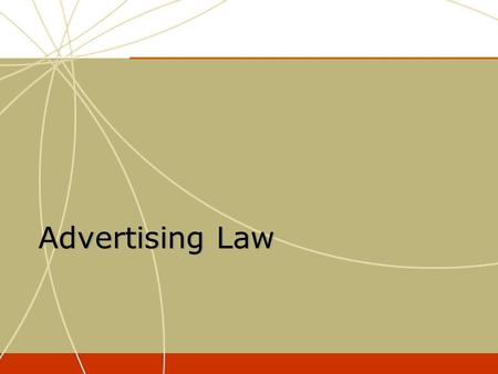 Advertising Law. Self Regulation Federal Regulation State Regulation Federal Regulation Self Regulation Advertising is regulated through.