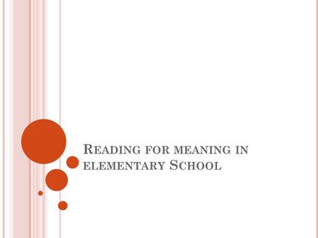 R EADING FOR MEANING IN ELEMENTARY S CHOOL. G ATES OF OPPORTUNITY : Foreign Languages English Social Studies Math Science.