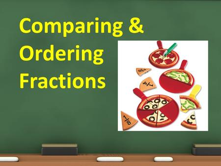 Comparing & Ordering Fractions. Please do not be these people!