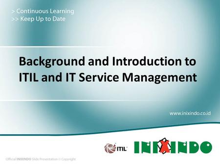 Background and Introduction to ITIL and IT Service Management.
