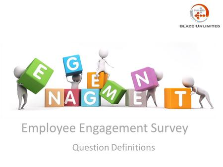 Employee Engagement Survey Question Definitions. Gallup Q12 Questions What are they? The Gallup Questions are questions that Gallup has consistently found.