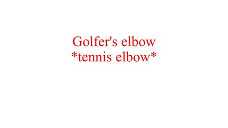 Golfer's elbow *tennis elbow*. Definition Golfer's elbow is a condition that causes pain on the inner side(medial epicondylitis) of the elbow, where the.