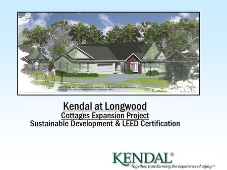 Kendal at Longwood Cottages Expansion Project Sustainable Development & LEED Certification.