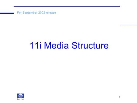 1 11i Media Structure For September 2002 release.