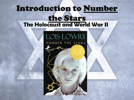 Introduction to Number the Stars The Holocaust and World War II.