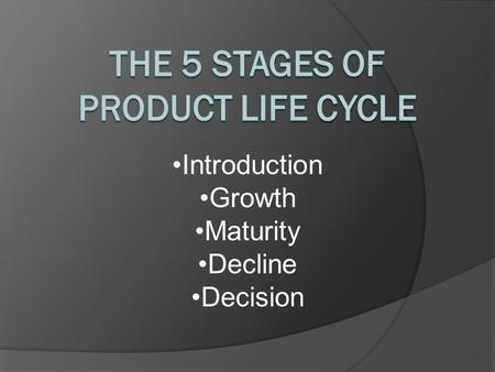 The 5 stages of Product Life Cycle