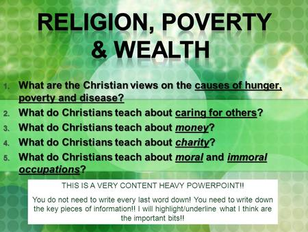 1. What are the Christian views on the causes of hunger, poverty and disease? 2. What do Christians teach about caring for others? 3. What do Christians.