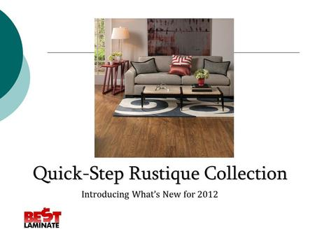 Quick-Step Rustique Collection Introducing What's New for 2012.