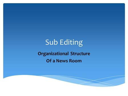 Organizational Structure Of a News Room