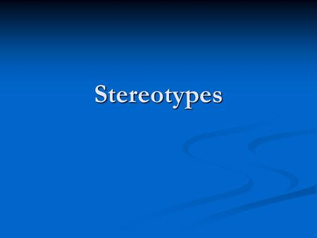 Stereotypes. Definitions Stereotype - Generalizations about people that are based on limited, sometimes inaccurate information from sources, i.e. - cartoons.