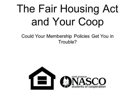 The Fair Housing Act and Your Coop Could Your Membership Policies Get You in Trouble?