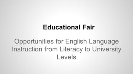 Educational Fair Opportunities for English Language Instruction from Literacy to University Levels.