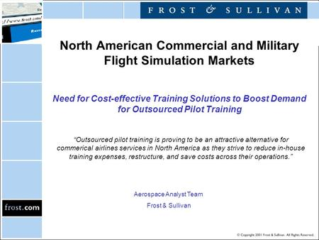 North American Commercial and Military Flight Simulation Markets Need for Cost-effective Training Solutions to Boost Demand for Outsourced Pilot Training.