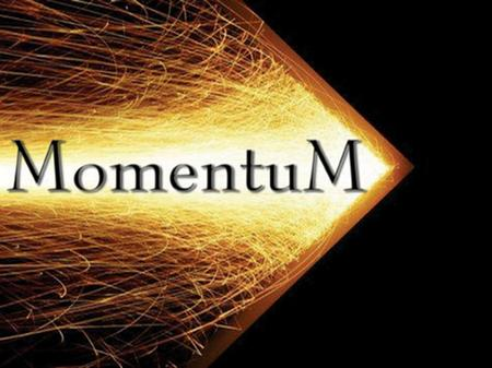Define momentum Define impulse Relate impulse and momentum to everyday.