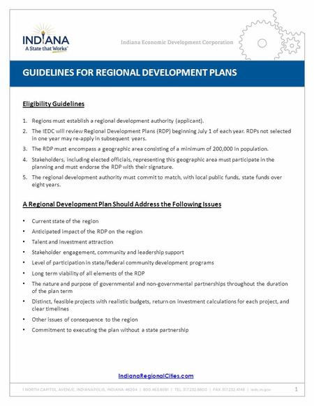 GUIDELINES FOR REGIONAL DEVELOPMENT PLANS Eligibility Guidelines 1.Regions must establish a regional development authority (applicant). 2.The IEDC will.